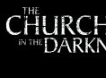 Se 10 minutters gameplay fra The Church in the Darkness