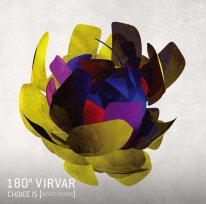 180° Virvar - Choice is [insert words]