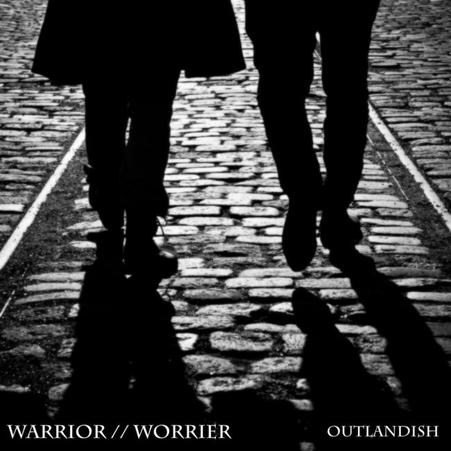 Outlandish - Warrior // Worrier