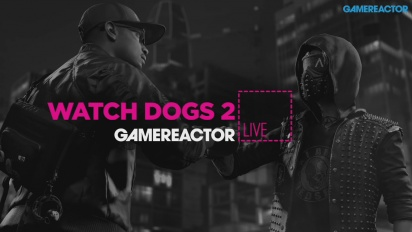Watch Dogs 2 - Livestream Replay
