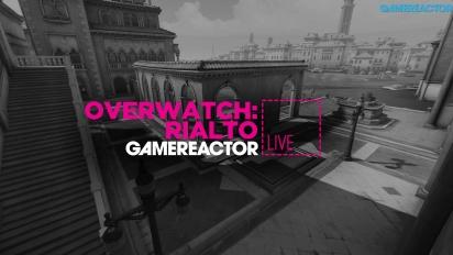 Livestream Replay - Overwatch: Rialto