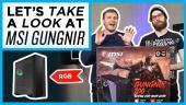 Quick Look - MSI Gungnir 100