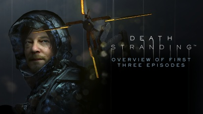 Death Stranding - Overview of First Three Episodes