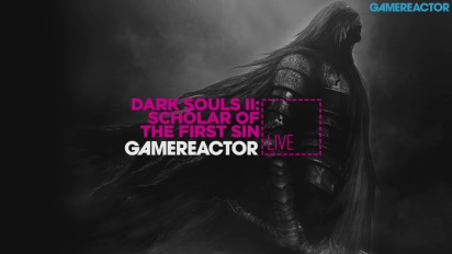 Dark Souls II: Scholar of the First Sin - Livestream Replay