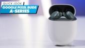 Google Pixel Buds A-Series - Quick Look