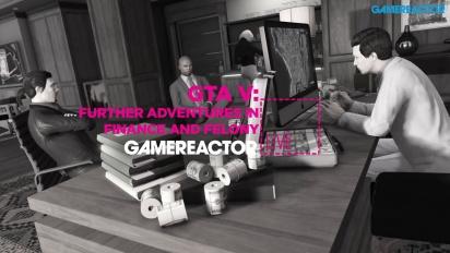Grand Theft Auto V: Finance and Felony - Livestream Replay