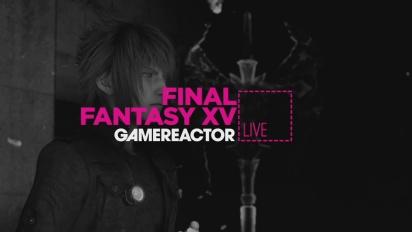 Final Fantasy XV - Livestream Replay