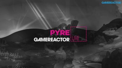 Pyre - Livestream Replay