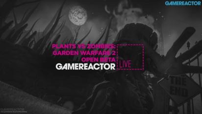 Plants vs Zombies: Garden Warfare 2 - Open Beta Livestream