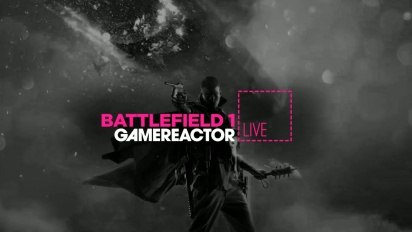 Livestream Replay - Battlefield 1