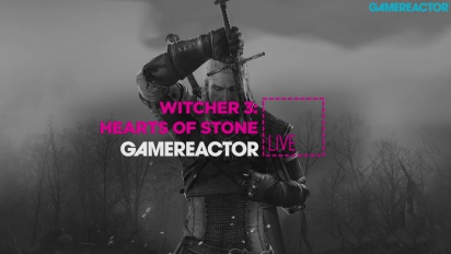 The Witcher 3: Hearts of Stone - Livestream Replay
